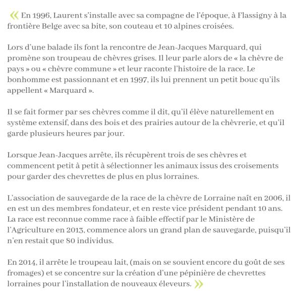 En 1996, Laurent s'installe avec sa compagne de l'époque, à Flassigny à la frontière Belge avec sa bite, son couteau et 10 alpines croisées. Lors d'une balade ils font la rencontre de Jean-Jacques Marqu (1)